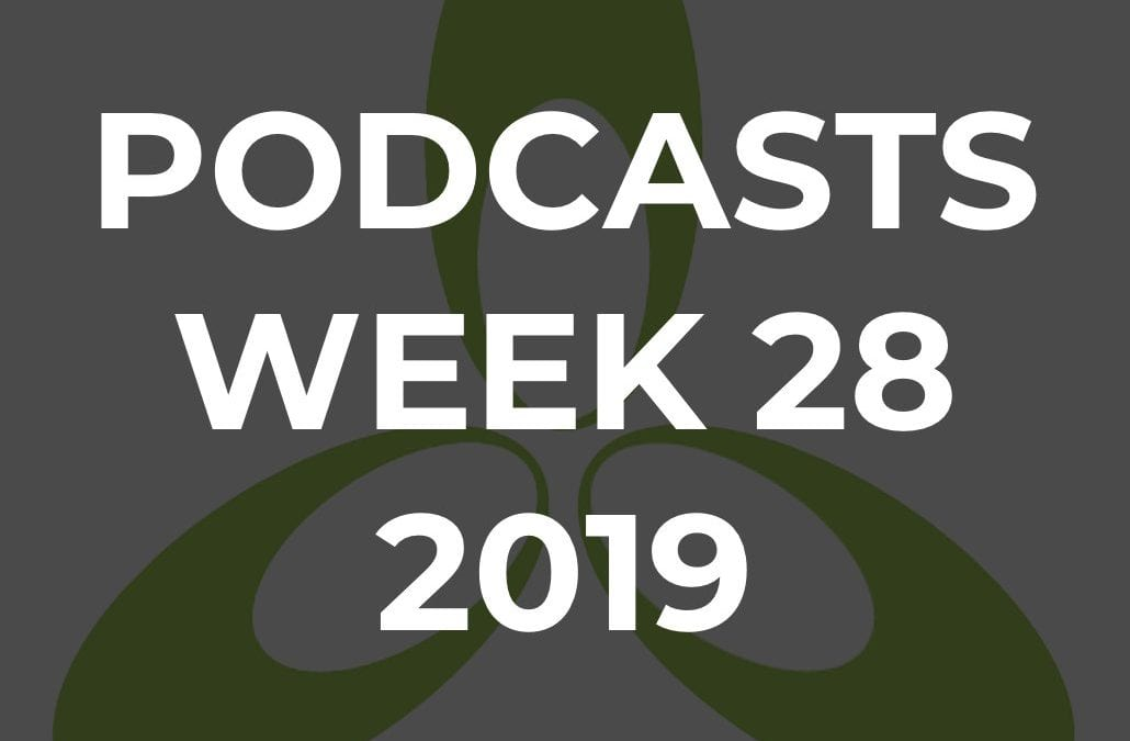 TPN Podcasts for Week 28, 2019