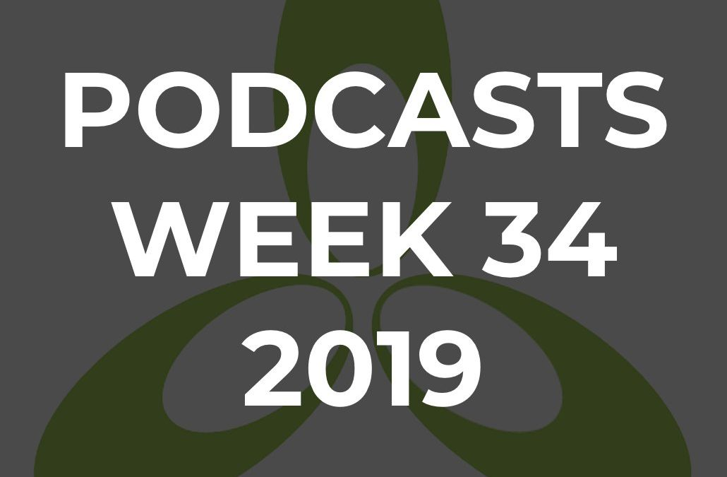 TPN Podcasts for Week 34, 2019